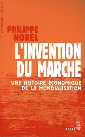 Téléchargez le livre :  L'Invention du marché. Une histoire économique de la mondialisation
