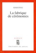 Télécharger le livre :  La Fabrique de cérémonies
