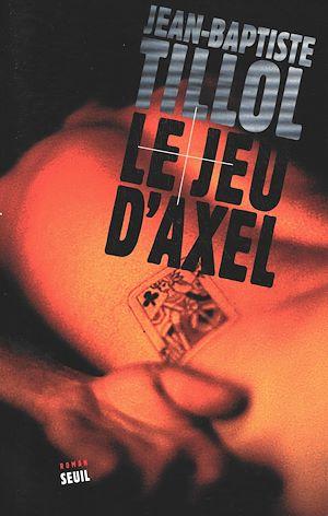 Téléchargez le livre :  Le Jeu d'Axel
