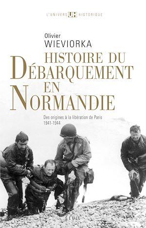 Téléchargez le livre :  Histoire du débarquement en Normandie . Des origines à la libération de Paris (1941-1944)