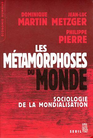 Téléchargez le livre :  Les Métamorphoses du monde. Sociologie de la mondialisation