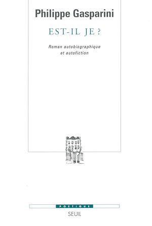 Téléchargez le livre :  Est-il je ? Roman autobiographique et autofiction