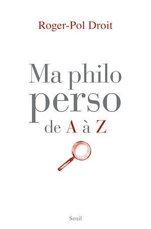 Téléchargez le livre :  Ma philo perso de A à Z