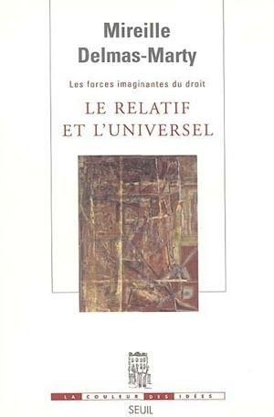 Téléchargez le livre :  Le Relatif et l'Universel. Les Forces imaginantes du droit, 1