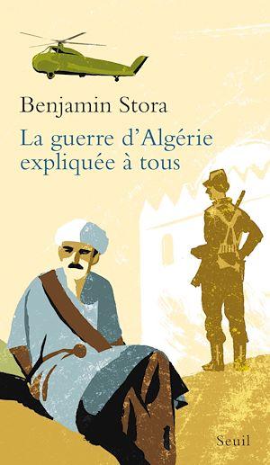 Téléchargez le livre :  La Guerre d'Algérie expliquée à tous