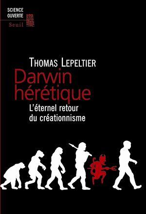 Téléchargez le livre :  Darwin hérétique. L'éternel retour du créationnisme