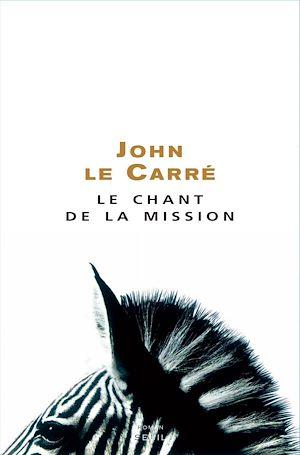 Téléchargez le livre :  Le Chant de la Mission