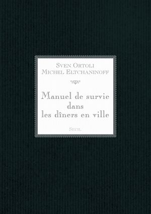 Téléchargez le livre :  Manuel de survie dans les dîners en ville