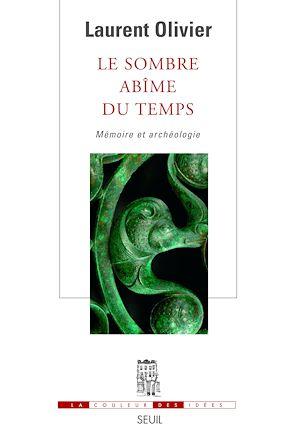Téléchargez le livre :  Le Sombre Abîme du temps. Mémoire et archéologie