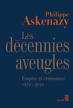 Télécharger le livre :  Les Décennies aveugles. Emploi et croissance (1970-2010)