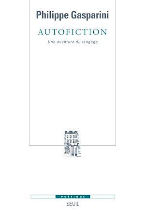 Téléchargez le livre :  Autofiction. Une aventure du langage