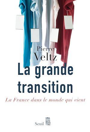 Téléchargez le livre :  La Grande Transition. La France dans le monde qui vient
