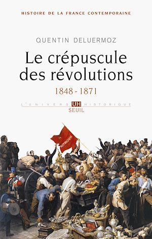 Téléchargez le livre :  Le Crépuscule des révolutions. 1848-1871