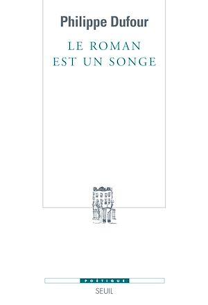 Téléchargez le livre :  Le roman est un songe