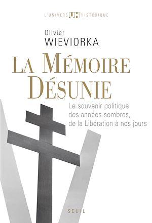 Téléchargez le livre :  La Mémoire désunie. Le souvenir politique des années sombres, de la Libération à nos jours