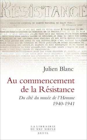 Téléchargez le livre :  Au commencement de la Résistance. Du côté du musée de l'Homme 1940-1941