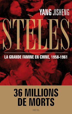 Téléchargez le livre :  Stèles. La Grande Famine en Chine (1958-1961)