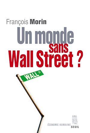 Téléchargez le livre :  Un monde sans Wall Street ?