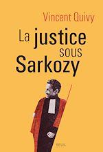 Télécharger le livre :  La Justice sous Sarkozy