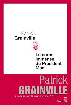 Téléchargez le livre :  Le Corps immense du président Mao