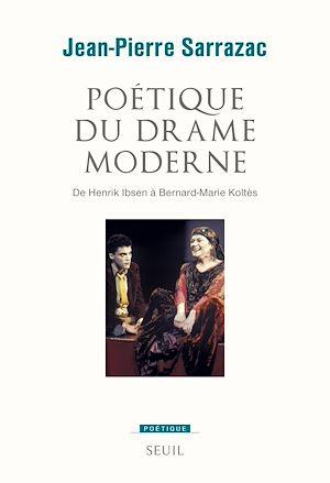 Téléchargez le livre :  Poétique du drame moderne. De Henrik Ibsen à Bernard-Marie Koltès