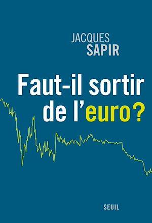 Téléchargez le livre :  Faut-il sortir de l'euro ?