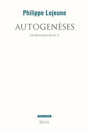 Téléchargez le livre :  Autogenèses. Les brouillons de soi 2