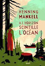 Télécharger le livre :  À l'horizon scintille l'océan. Joel Gustafsson,tome 3