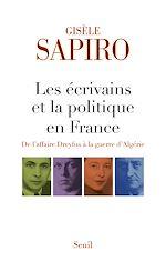 Télécharger le livre :  Les écrivains et la politique en France - De l'affaire Dreyfus à la guerre d'Algérie