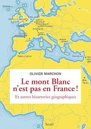 Téléchargez le livre :  Le Mont Blanc n'est pas en France. et autres bizarreries géographiques