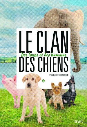 Téléchargez le livre :  Des loups et des humains. Clan des chiens, tome 2