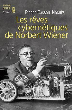 Téléchargez le livre :  Les Rêves cybernétiques de Norbert Wiener