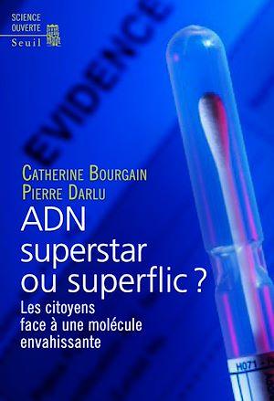 Téléchargez le livre :  ADN superstar ou superflic ?. Les citoyens face à