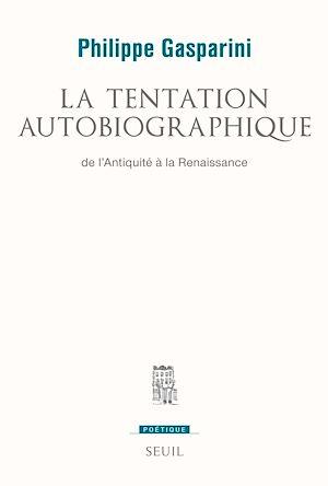 Téléchargez le livre :  La Tentation autobiographique. De l'Antiquité à la Renaissance