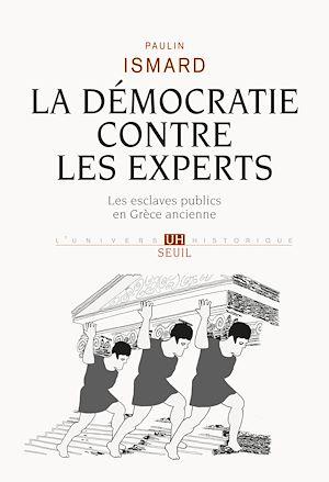 Téléchargez le livre :  La Démocratie contre les experts. Les esclaves publics en Grèce ancienne