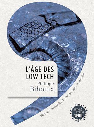 Téléchargez le livre :  L'Âge des low tech. Vers une civilisation techniquement soutenable