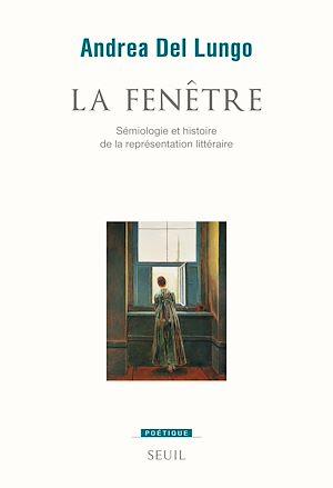 Téléchargez le livre :  La Fenêtre. Sémiologie et histoire de la représentation littéraire
