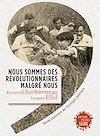Téléchargez le livre numérique:  Nous sommes des révolutionnaires malgré nous