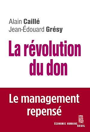 Téléchargez le livre :  La Révolution du don. Le management repensé à la lumière de l'anthropologie