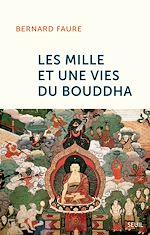 Télécharger le livre :  Les mille et une vies du Bouddha