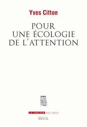 Téléchargez le livre :  Pour une écologie de l'attention