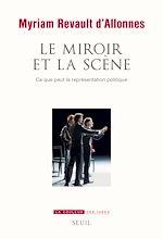 Télécharger le livre :  Le Miroir et la Scène. Ce que peut la représentation politique