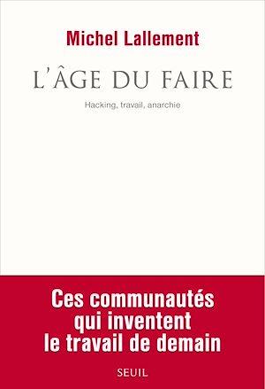 Téléchargez le livre :  L'Âge du Faire. Hacking, travail, anarchie
