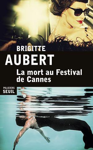 Téléchargez le livre :  La Mort au Festival de Cannes