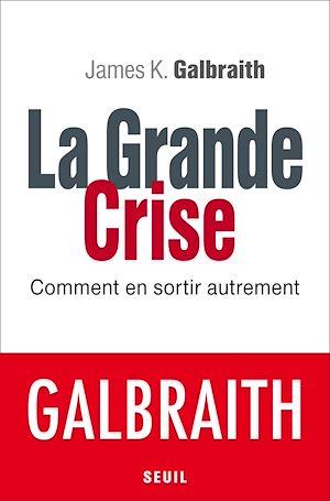 Téléchargez le livre :  La Grande Crise. Comment en sortir autrement