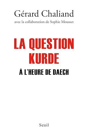 Téléchargez le livre :  La Question kurde à l'heure de Daech