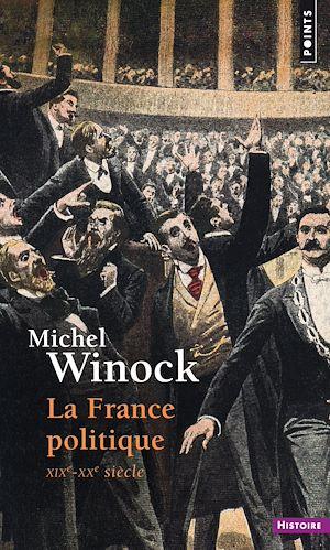 Téléchargez le livre :  La France politique. XIXe-XXe siècle