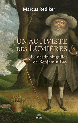 Téléchargez le livre :  Un activiste des Lumières - Le destin singulier de Benjamin Lay