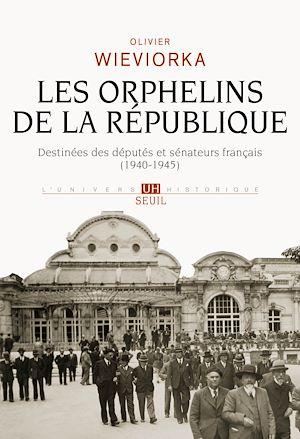 Téléchargez le livre :  Les Orphelins de la République. Destinées des députés et sénateurs français (1940-1945)