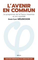 Télécharger le livre :  L'avenir en commun. Le programme de la France insoumise et son candidat Jean-Luc Mélenchon